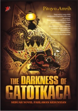 The Darkness of Gatotkaca by Pitoyo Amrih