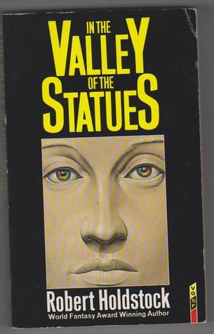 Free online download In the Valley of the Statues and Other Stories CHM by Robert Holdstock