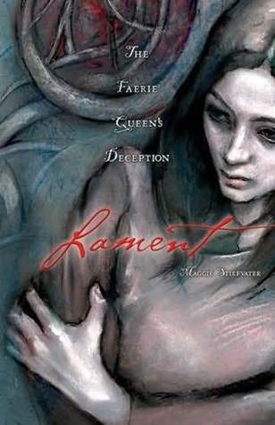Lament: The Faerie Queens Deception Books of Faerie 1