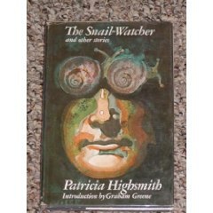 The Snail-Watcher and Other Stories by Patricia Highsmith