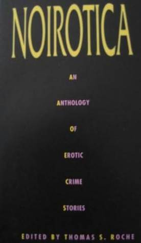 Noirotica: An Anthology of Erotic Crime Stories