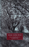 Wood Notes Wild: Essays On The Poetry And Art Of Ian Hamilton Finlay