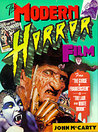 """The Modern Horror Film: 50 Contemporary Classics from """"The Curse of Frankenstein"""" to """"The Lair of the White Worm"""""""
