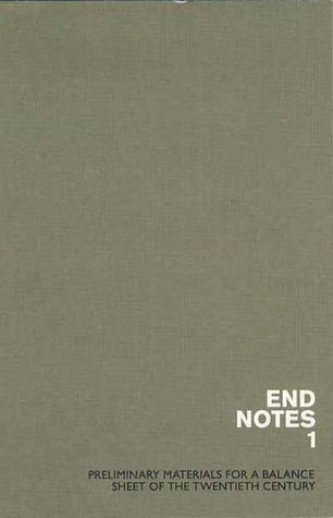 Endnotes 1: Preliminary Materials for a Balance Sheet of the Twentieth Century