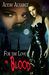 For The Love Of Blood (Hightower, #1)