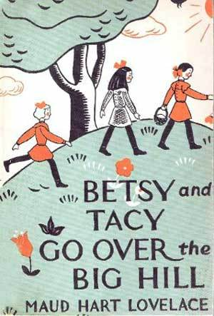 Betsy and Tacy Go Over the Big Hill by Maud Hart Lovelace