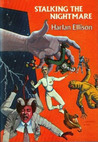 Stalking the Nightmare by Harlan Ellison