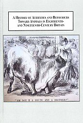 A History of Attitudes and Behaviours Toward Animals in Eight... by Rob Boddice