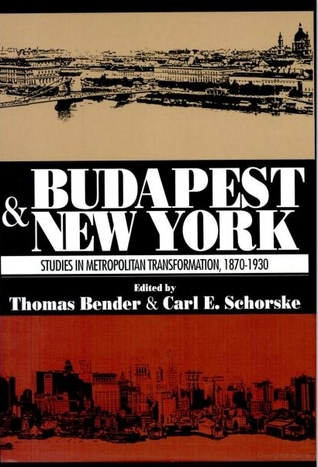 Budapest and New York by Thomas Bender
