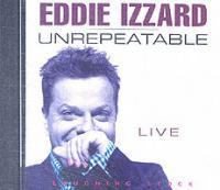 Unrepeatable by Eddie Izzard