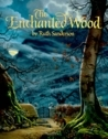 The Enchanted Wood: An Original Fairy Tale
