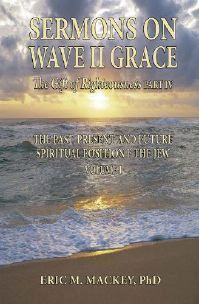Sermons on Wave II Grace The Past, Present, and Future Spiritual Position of the Jew