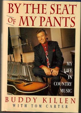 By the Seat of My Pants: My Life in Country Music