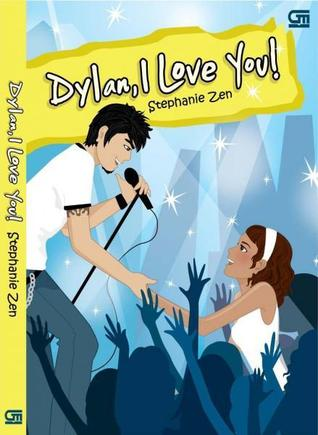 Dylan, I Love You! by Stephanie Zen