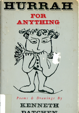 Kenneth Patchen hurrah for anything