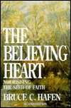 The Believing Heart by Bruce C. Hafen