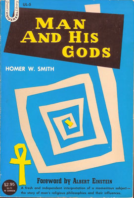 Man and His Gods by Homer W. Smith