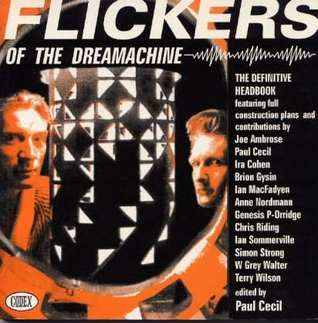 Flickers of the Dream Machine by Paul Cecil