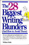 The 28 Biggest Writing Blunders (And How to Avoid Them): And How to Avoid Them