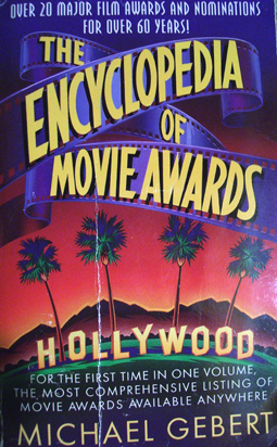 Encyclopedia of Movie Awards by Michael Gebert
