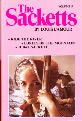 The Sacketts Vol 5 (Ride the River / Lonely on the Mountain / Jubal Sackett)