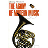 The Agony of Modern Music by Henry Pleasants