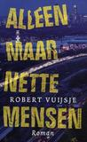 Alleen maar nette mensen by Robert Vuijsje