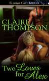 Two Loves for Alex by Claire Thompson