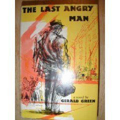 The Last Angry Man by Gerald Green