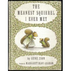 The Meanest Squirrel I Ever Met by Gene Zion
