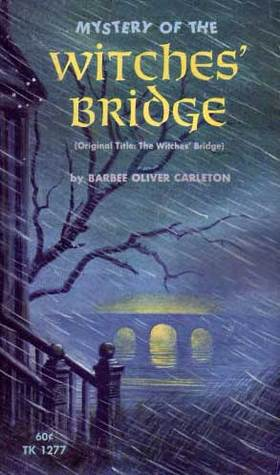Mystery of the Witches' Bridge by Barbee Oliver Carleton
