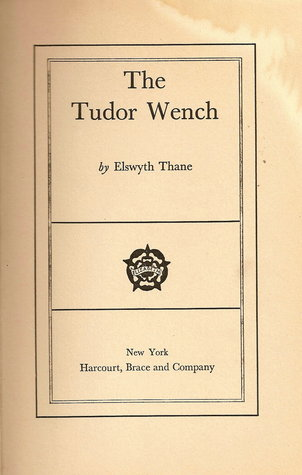 The Tudor Wench by Elswyth Thane