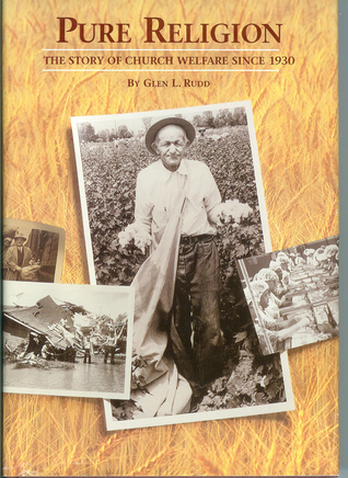Pure Religion: The Story of Church Welfare Since 1930
