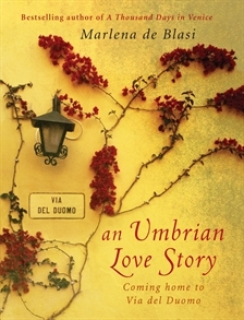 An Umbrian Love Story by Marlena De Blasi