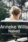 Naked: Tragedies, Comedies and Discoveries. The Journey Continues...