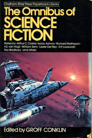 Omnibus of Science Fiction by Groff Conklin