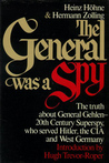 The General was a Spy: The Truth About General Gehlen and His Spy Ring