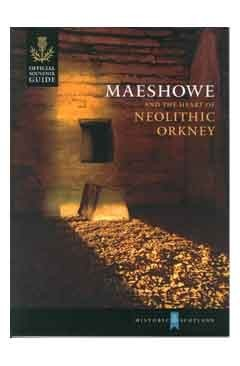 Maeshowe and the heart of Neolithic Orkney by Sally Foster