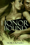 Honor Bound by Moira Rogers