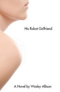 His Robot Girlfriend by Wesley Allison