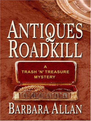 Antiques Roadkill (A Trash 'n' Treasures Mystery, #1)