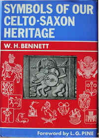 Symbols Of Our Celto Saxon Heritage by W.H. Bennett
