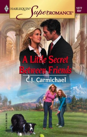A Little Secret Between Friends by C.J. Carmichael