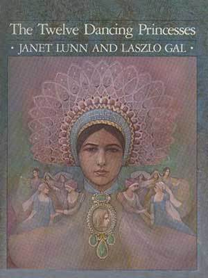 The Twelve Dancing Princesses by Janet Lunn