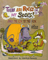 """There Are Rocks in My Socks!"" Said the Ox to the Fox"