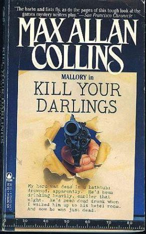 Kill Your Darlings by Max Allan Collins