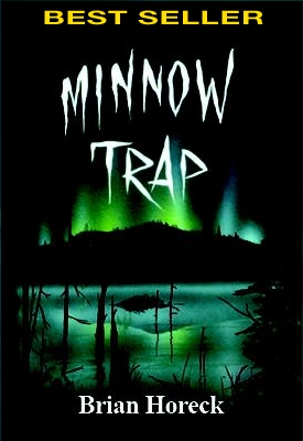 Minnow Trap by Brian Horeck