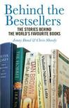 Behind the Bestsellers: The Stories Behind the World's Favourite Books