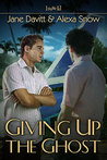 Giving Up the Ghost (Laying a Ghost, #2)