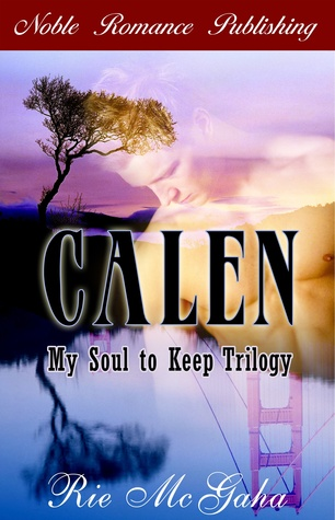 Calen (My Soul to Keep Trilogy, #1)